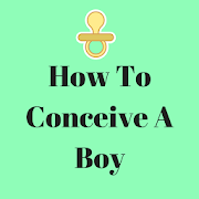 How To Conceive A Boy